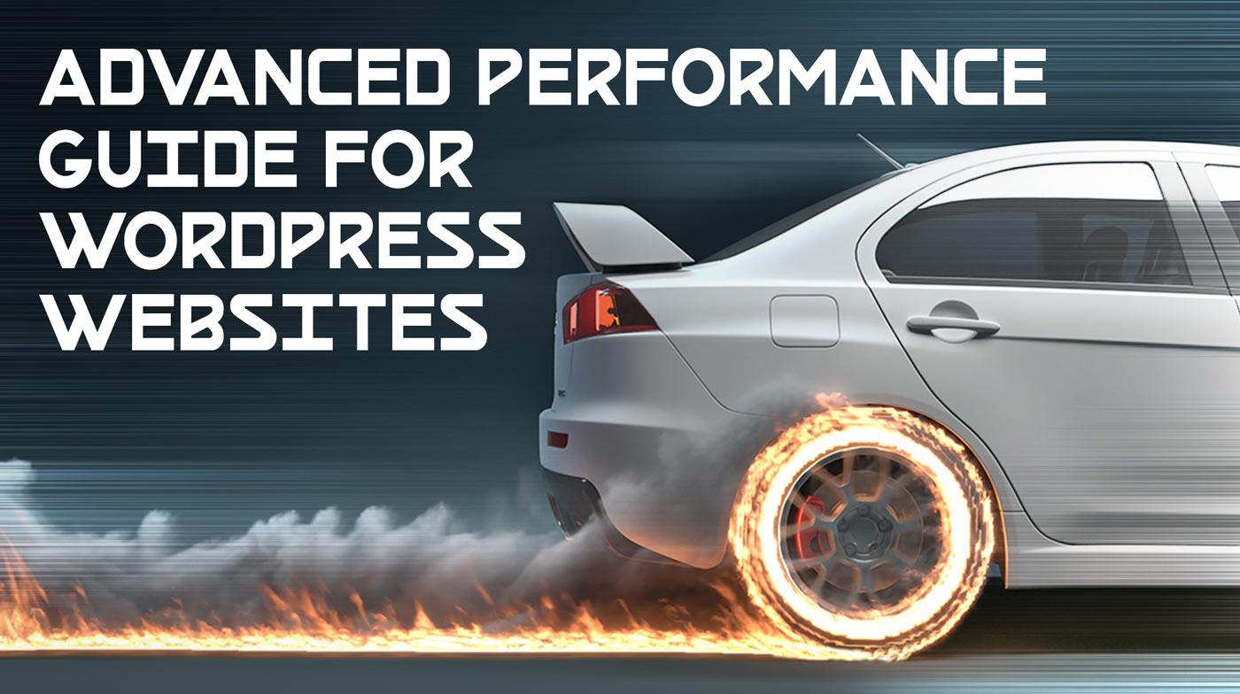 WordPress Speed Optimization: An Advanced Performance Guide